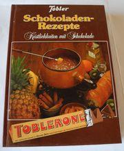 Tobler Schokoladenrezepte Köstlichkeiten mit Schokolade