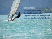 Formula-Windsurfen - Das Buch - Die Sucht