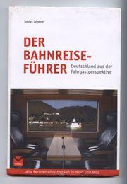 Tobias Döpfner Der Bahnreiseführer Deutschland