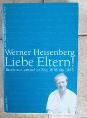 Werner Heisenberg Liebe Eltern - Briefe