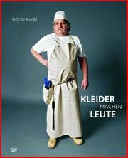 Herlinde Koelbl - Kleider machen Leute