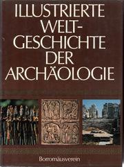 Illustrierte Welt-Geschichte der Archäologie