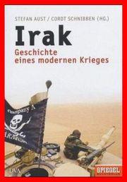 IRAK - GESCHICHTE EINES MODERNEN KRIEGES