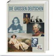Die großen Deutschen - Gebundene Ausgabe -