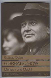 GORBATSCHOW Mensch und Macht - György