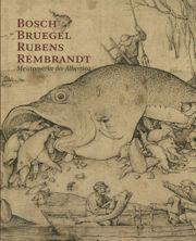 BOSCH - BRUEGEL - RUBENS - REMBRANDT - Meisterwerke