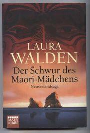 Laura Walden - Der Schwur des Maori-Mädchens