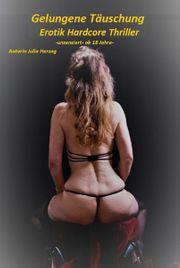 Gelungene Täuschung Erotik Thriller Auch