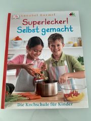 Kinder Kochbuch - Superlecker Selbst gemacht