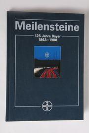 Meilensteine 125 Jahre Bayer 1863-1988
