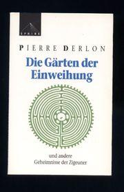 Die Gärten der Einweihung - Und