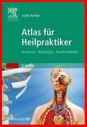 Atlas für Heilpraktiker Anatomie - Physiologie -