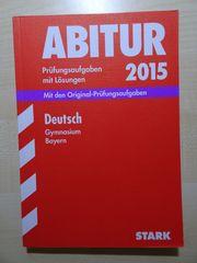Abiturvorbereitung Deutsch Bayern - Original Prüfungsaufgaben