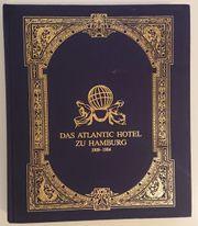 Das ATLANTIC-HOTEL zu Hamburg 1909-1984