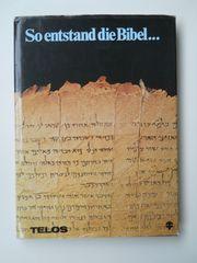 So entstand die Bibel Bildband