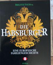 Die Habsburger Eine europäische Familiengeschichte