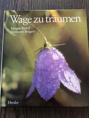 Wage zu träumen Margot Bickel