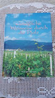 Genüßliche Weinreise durch die Pfalz