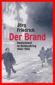 JÖRG FRIEDRICH - DER BRAND