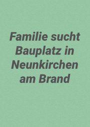 Familie sucht Bauplatz in Neunkirchen