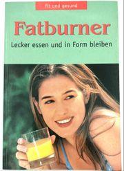 Fatburner - Lecker essen und in