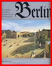 BERLIN - EINE KULTURGESCHICHTE IN BILDERN
