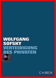 Wolfgang Sofsky -Verteidigung des Privaten