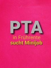 PTA in Frührente sucht Minijob