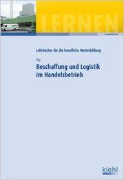 Beschaffung und Logistik im Handelsbetrieb -
