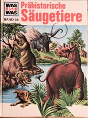 Prähistorische Säugetiere WAS IST WAS