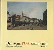 Deutsche Postgeschichte Essays und Bilder