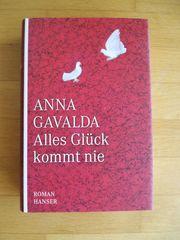 Anna Gavalda Alles Glück kommt
