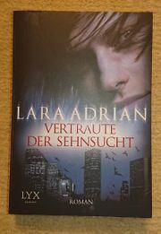 Vertraute der Sehnsucht - Lara Adrian