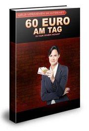 60 Euro am Tag verdienen