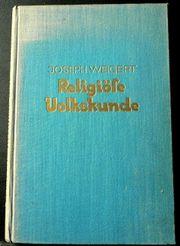 Religiöse Volkskunde von Josef Weigert -