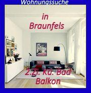 Braunfels Suche 2Zi Kü Bad