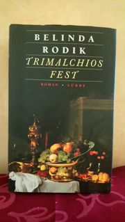 Belinde Rodik Trimmalchios Fest Historischer