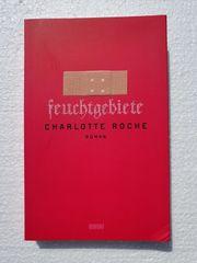 Roman Feuchtgebiete von Charlotte Roche