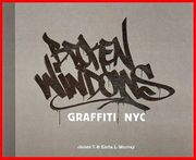 BROKEN WINDOWS - GRAFFITI NYC
