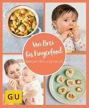Von Brei bis Fingerfood Rezeptbuch