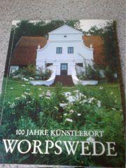 100 Jahre Künstlerort Worpswede