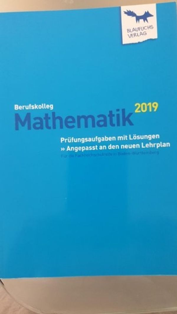 Berufskolleg Prüfungsaufgaben Mathematik 2019