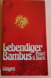 Lebendiger Bambus Pearl S Buck