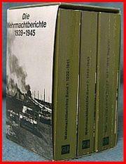 DIE WEHRMACHTSBERICHTE 1939-1945