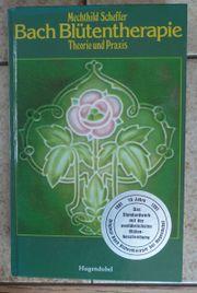 Bach Blütentherapie Theorie und Praxis