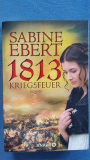 Sabine Ebert - 1813 Kriegsfeuer