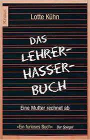 Das Lehrer-Hasser-Buch