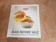 Man nehme Salz Das SalzKochbuch