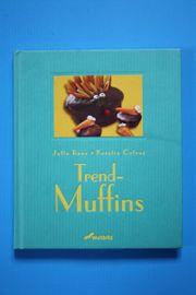 Trend-Muffins Muffin-Buch Backen Backbuch Backrezepte