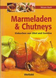 Marmeladen Chutneys - Einkochen von Obst
